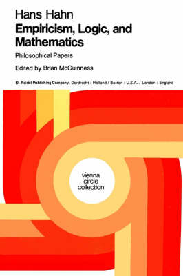 Empiricism, Logic and Mathematics: Philosophical Papers