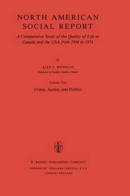 Crime, Justice, and Politics: A Comparative Study of the Quality of Life in Canada and the USA from 1964 to 1974: Volume 2: Crime, Justice and Politics