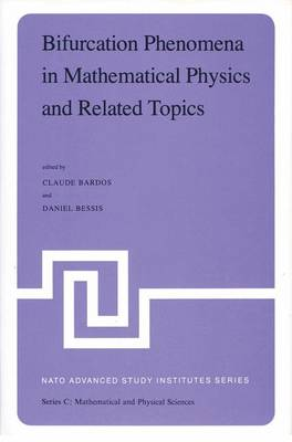 Bifurcation Phenomena in Mathematical Physics and Related Topics: Proceedings of the NATO Advanced Study Institute held at Cargese, Corsica, France, June 24-July 7, 1979