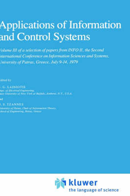 A Selection of Papers from INFO II, The Second International Conference on Information Sciences and Systems, University of Patras, Greece, July 9-14, 1979: Volume 1: Advances in Communications Volume 2: Advances in Control Volume 3: Applications of Inform