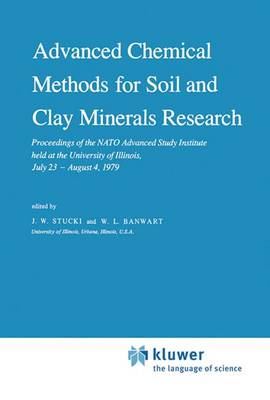 Advanced Chemical Methods for Soil and Clay Minerals Research: Proceedings of the NATO Advanced Study Institute held at the University of Illinois, July 23 - August 4, 1979