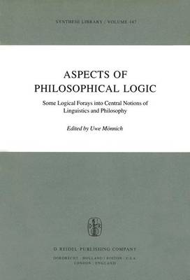 Aspects of Philosophical Logic: Some Logical Forays into Central Notions of Linguistics and Philosophy