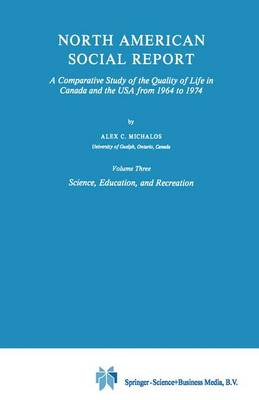 North American Social Report: A Comparative Study of the Quality of Life in Canada and the USA from 1964 to 1974