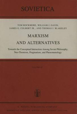 Marxism and Alternatives: Towards the Conceptual Interaction Among Soviet Philosophy, Neo-Thomism, Pragmatism, and Phenomenology