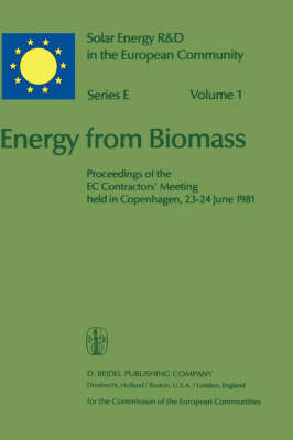Energy from Biomass: Proceedings of the EC Contractors' Meeting held in Copenhagen, 23-24 June 1981