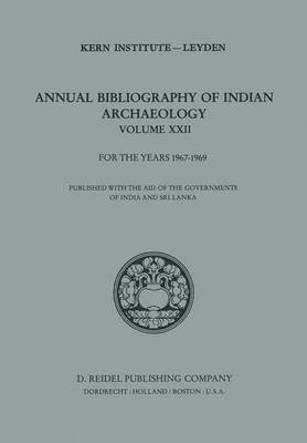 Annual Bibliography of Indian Archaeology: Volume XXII for the Years 1967-1969