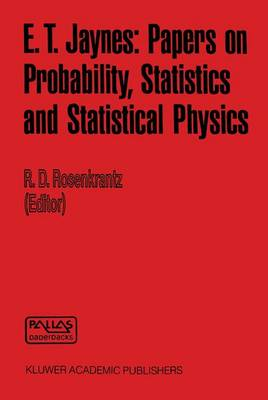 E.T. Jaynes: Papers on Probability, Statistics and Statistical Physics