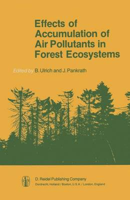 Effects of Accumulation of Air Pollutants in Forest Ecosystems: Proceedings of a Workshop held at Goettingen, West Germany, May 16-18, 1982
