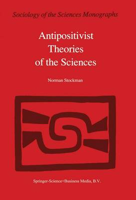 Antipositivist Theories of the Sciences: Critical Rationalism, Critical Theory and Scientific Realism