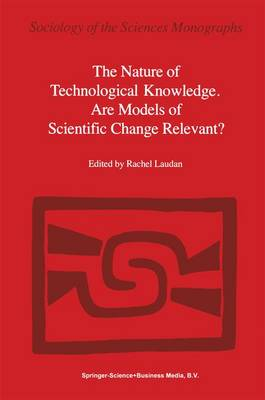 The Nature of Technological Knowledge. Are Models of Scientific Change Relevant?