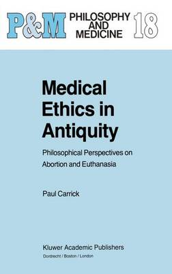 Medical Ethics in Antiquity: Philosophical Perspectives on Abortion and Euthanasia