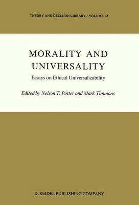 Morality and Universality: Essays on Ethical Universalizability