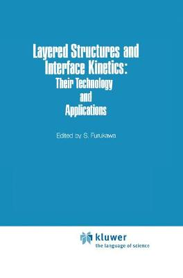 Layered Structures and Interface Kinetics: Their Technology and Application