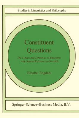 Constituent Questions: The Syntax and Semantics of Questions with Special Reference to Swedish