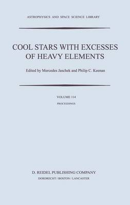 Cool Stars with Excesses of Heavy Elements: Proceedings of the Strasbourg Observatory Colloquium Held at Strasbourg, France, July 3-6, 1984