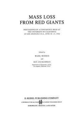 Mass Loss from Red Giants: Proceedings of a Conference held at the University of California at Los Angeles, U.S.A., June 20-21, 1984