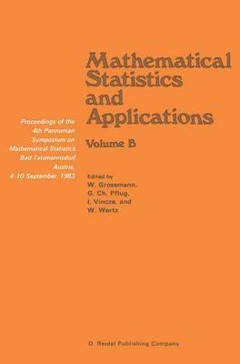 Mathematical Statistics and Applications: Proceedings of the 4th Pannonian Symposium on Mathematical Statistics, Bad Tatzmannsdorf, Austria, 4-10 September, 1983 Volume B