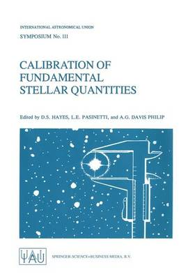 Calibration of Fundamental Stellar Quantities: Proceedings of the 111th Symposium of the International Astronomical Union held at Villa Olmo, Como, Italy, May 24-29, 1984
