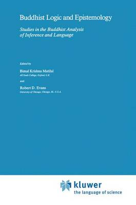 Buddhist Logic and Epistemology: Studies in the Buddhist Analysis of Inference and Language