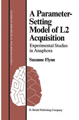 A Parameter-setting Model of L2 Acquisition: Experimental Studies in Anaphora