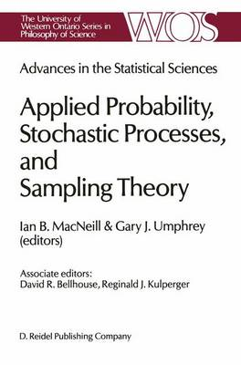 Advances in the Statistical Sciences: Applied Probability, Stochastic Processes, and Sampling Theory: Volume I of the Festschrift in Honor of Professor V.M. Joshi's 70th Birthday