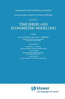 Time Series and Econometric Modelling: Advances in the Statistical Sciences: Festschrift in Honor of Professor V.M. Joshi's 70th Birthday, Volume III