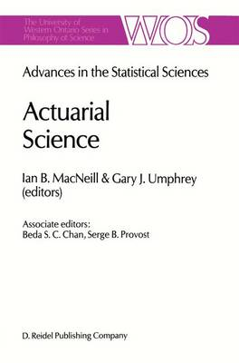 Actuarial Science: Advances in the Statistical Sciences Festschrift in Honor of Professor V.M. Josh's 70th Birthday Volume VI
