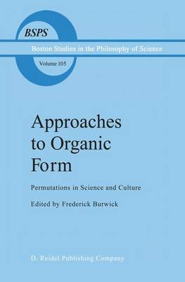 Approaches to Organic Form: Permutations in Science and Culture