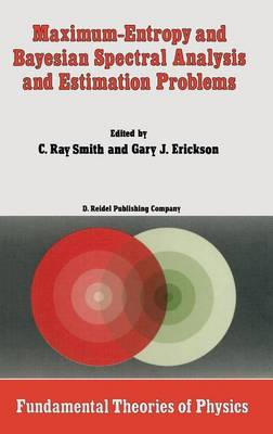 Maximum-Entropy and Bayesian Spectral Analysis and Estimation Problems: Proceedings of the Third Workshop on Maximum Entropy and Bayesian Methods in Applied Statistics, Wyoming, U.S.A., August 1-4, 1983
