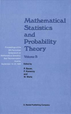 Mathematical Statistics and Probability Theory: Volume B Statistical Inference and Methods Proceedings of the 6th Pannonian Symposium on Mathematical Statistics, Bad Tatzmannsdorf, Austria, September 14-20, 1986