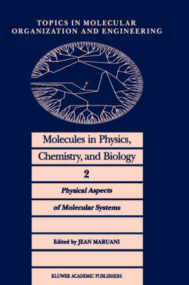 Molecules in Physics, Chemistry and Biology: Physical Aspects of Molecular Systems: v. 2: Physical Aspect of Molecular Systems