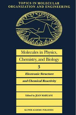 Molecules in Physics, Chemistry, and Biology: Electronic Structure and Chemical Reactivity