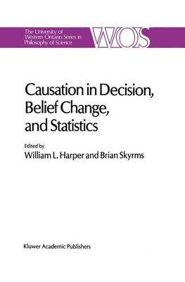 Causation in Decision, Belief Change, and Statistics: Proceedings of the Irvine Conference on Probability and Causation