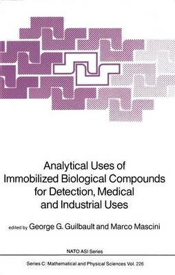 Analytical Uses of Immobilized Biological Compounds for Detection, Medical and Industrial Uses