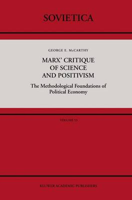 Marx' Critique of Science and Positivism: The Methodological Foundations of Political Economy