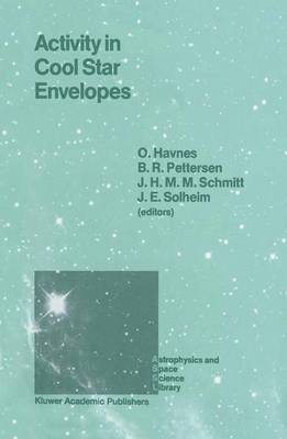 Activity in Cool Star Envelopes: Proceedings of the Midnight Sun Conference, held in Tromso, Norway, July 1-8,1987