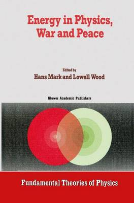 Energy in Physics, War and Peace: A Festschrift Celebrating Edward Teller's 80th Birthday