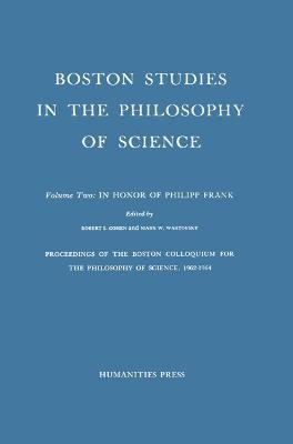 Proceedings of the Boston Colloquium for the Philosophy of Science,1962-1964: In Honor of Philipp Frank