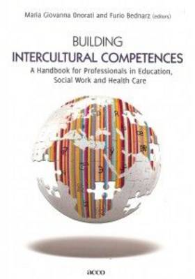 Building Intercultural Competences: A Handbook for Professionals in Education, Social Work and Health Care
