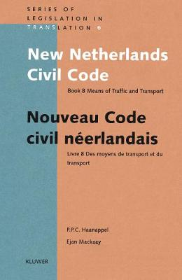 New Netherlands Civil Code: Bk. 8: Means of Traffic and Transport