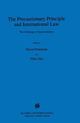 The Precautionary Principle and International Law: The Challenge of Implementation