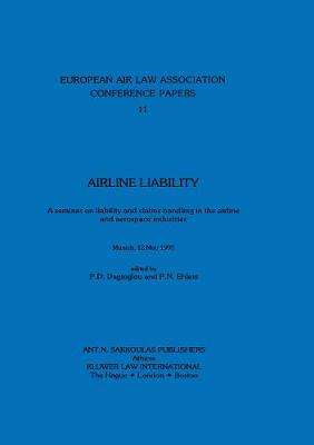 Airline Liability: A Seminar on Liability and Claims Handling in the Airline and Aerospace Industries, Munich, 12 May 1997