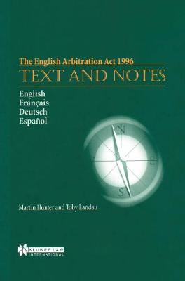 The English Arbitration Act 1996: Text and Notes