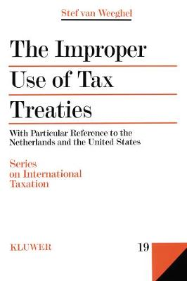 The Improper Use of Tax Treaties: With Particular Reference to the Netherlands and the United States