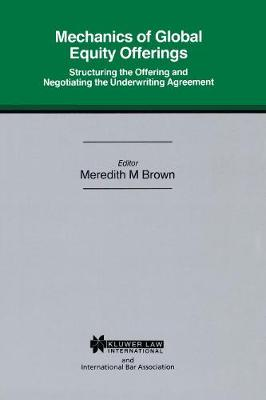 Mechanics of Global Equity Offerings: Structuring the Offering and Negotiating the Underwriting Agreement