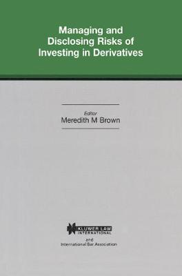 Managing and Disclosing Risks of Investing in Derivatives