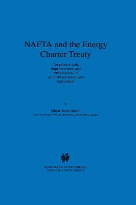 NAFTA and the Energy Charter Treaty: Compliance with, Implementation and Effectiveness of International Investment Agreements