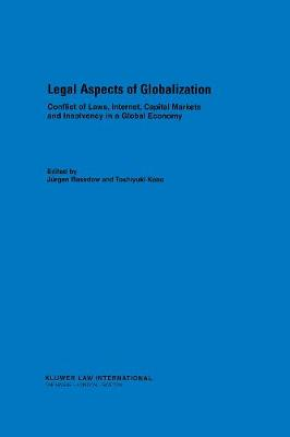 Legal Aspects of Globalisation: Conflicts of Laws, Internet, Capital Markets and Insolvency in a Global Economy
