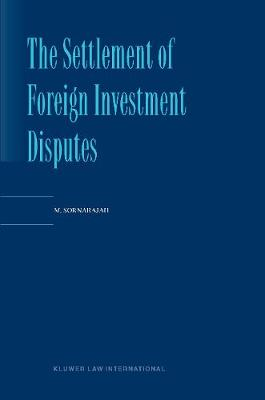 The Settlement of Foreign Investment Disputes