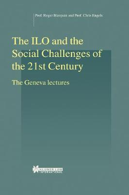 The ILO and the Social Challenges of the 21st Century: The Geneva Lectures